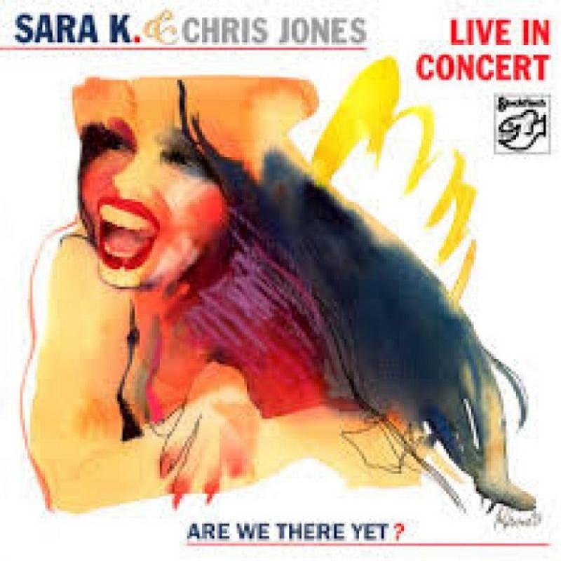 Sara K. and Chris Jones - In Concert - CD