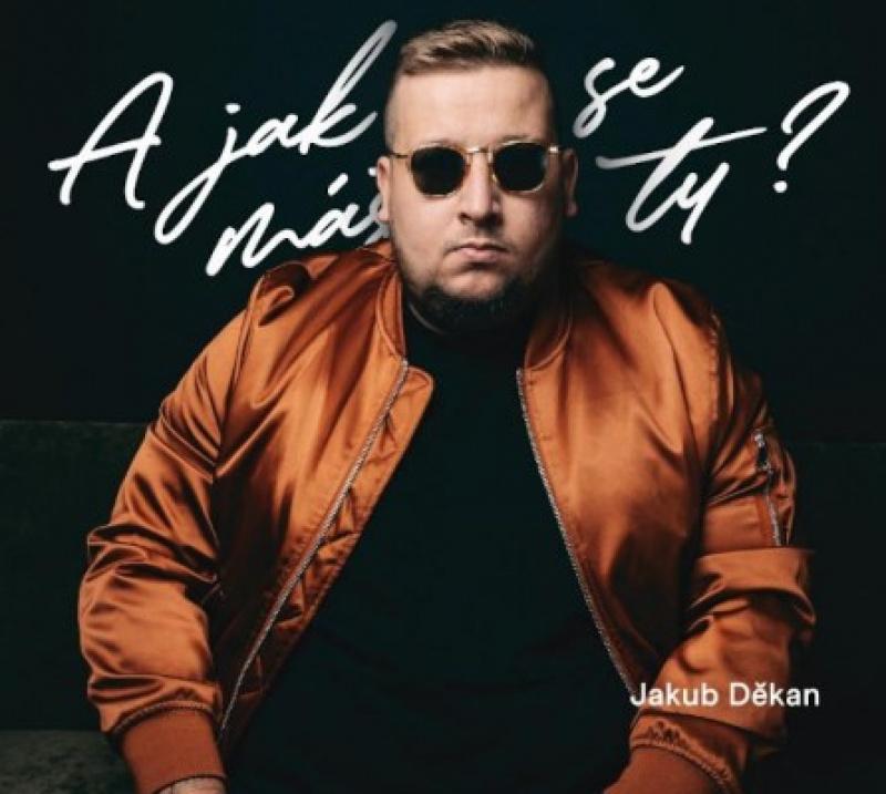 Jakub Děkan - A jak se máš ty?  2CD