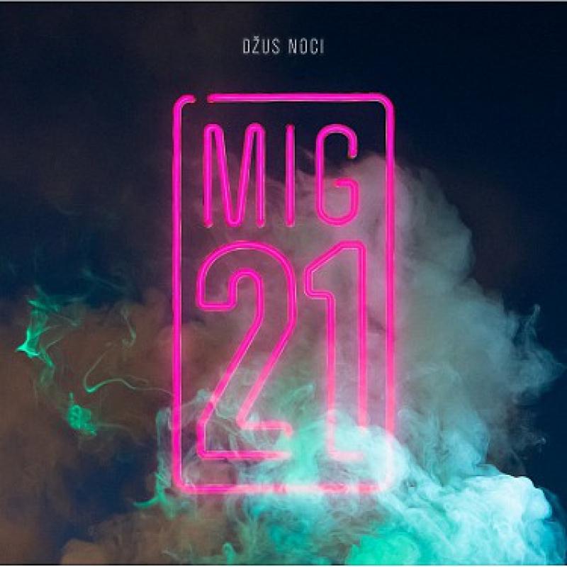 MIG 21 - Džus noci CD