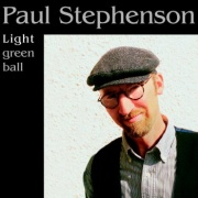 Paul Stephenson - Light Green Ball CD