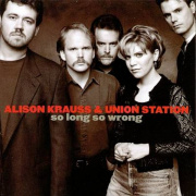 Krauss Alison and Union St - So Long, So Wrong CD