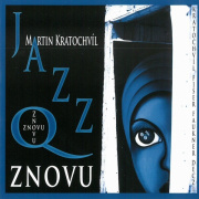 Martin Kratochvíl a Jazz Q - Znovu CD