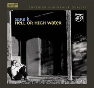 Sara K. - Hell Or High Water - XRCD24 - CD