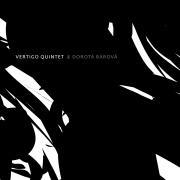 Vertigo Quintet a Dorota Barová CD