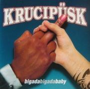 Krucipüsk - Bigada bigada baby CD