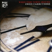 Ewen Carruthers: When Time Turns Around - CD