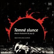 Martin Kratochvíl a Jazz Q - Temné slunce soundtrack CD