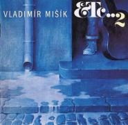 Vladimír Mišík - ETC..2  (CD)