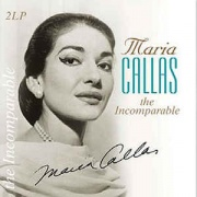 Maria Callas - Incomparable 2-LP