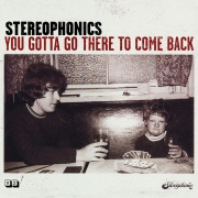 Stereophonics - YOU Gotta GO THERE TO COME BACK CD