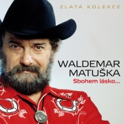 Waldemar Matuška - Sbohem lásko - Zlatá kolekce CD (3)
