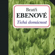 Bratři Ebenové - Tichá domácnost CD