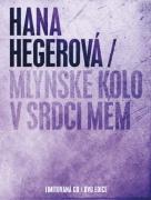 Hana Hegerová - Mlýnské kolo v srdci mém - Limitovaná edice CD+DVD