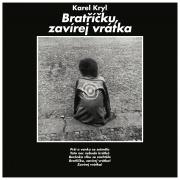 Karel Kryl - Bratříčku, zavírej vrátka LP