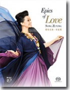 Song Zuying a China Philharmonic... - Epics Of Love - SACD/CD (5.1 + Stereo)