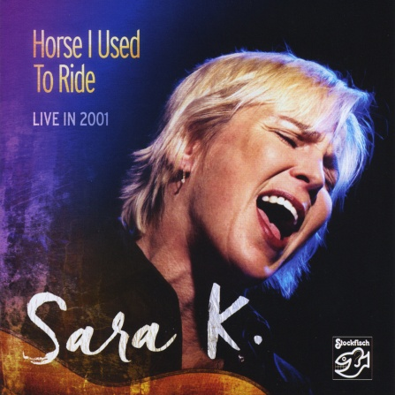 Sara K. - Horse I Used to Ride - Live in 2001 - CD