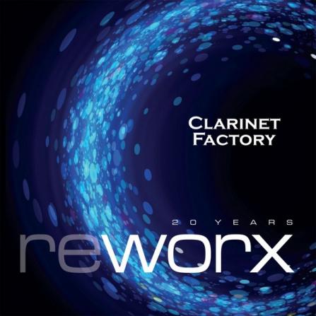 Clarinet Factory - Worx and Reworx CD (2)