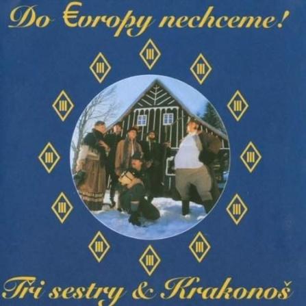 Tři sestry a Krakonoš - Do Evropy nechceme! - CD