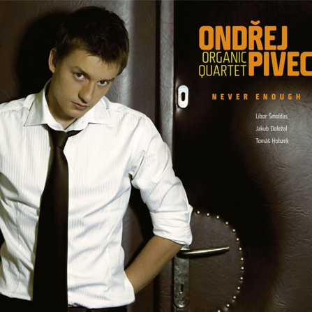 Ondřej Pivec Organic Quartet - Never Enough CD