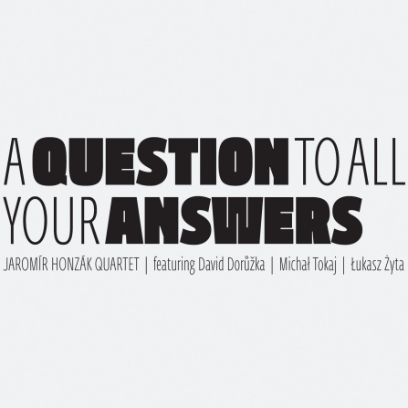 Jaromír Honzák Quartet - A Question To All Your Answers CD
