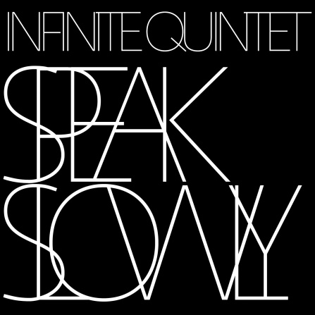 Infinite Quintet - Speak Slowly CD