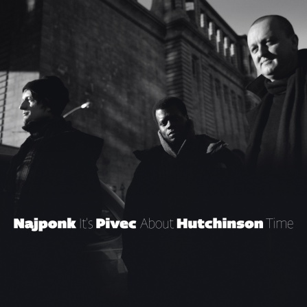 Najponk, Pivec, Hutchinson - It´s About Time CD