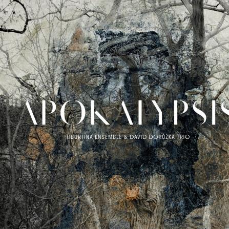 Tiburtina Ensemble & David Dorůžka Trio - Apokalypsis CD