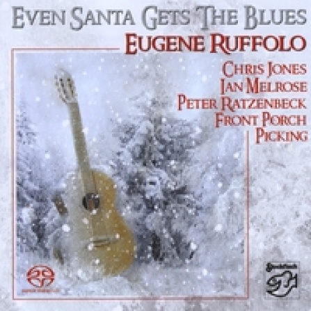 Eugene Ruffolo - Even Santa Gets the Blues - SACD/CD