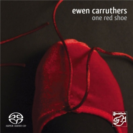 Ewen Carruthers - One Red Shoe - SACD/CD
