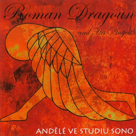 Roman Dragoun And His Angels -  Andělé ve studiu SONO (CD)