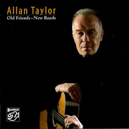 Allan Taylor - Old Friends - New Roads - CD