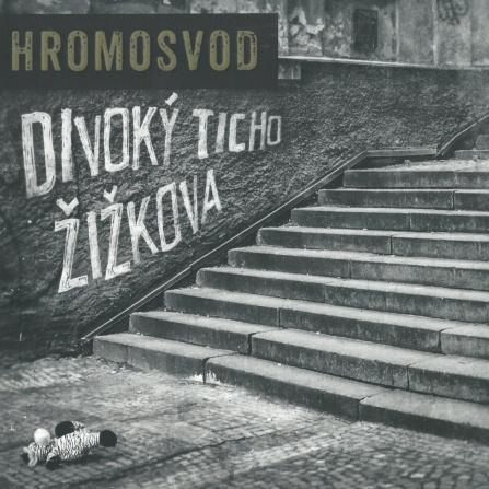 Hromosvod - Divoký ticho Žižkova CD