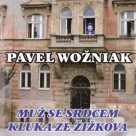 Pavel Wožniak - Muž se srdcem kluka ze Žižkova CD