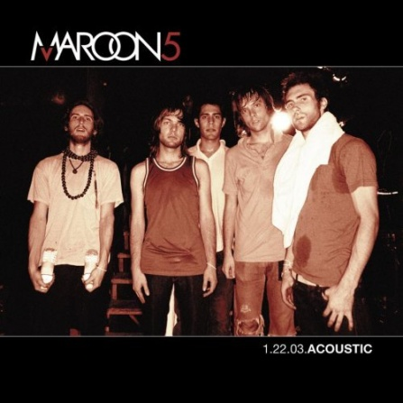Maroon 5 -  1.22.03 ACOUSTIC CD