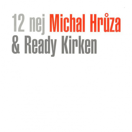 Michal Hrůza a Ready Kirken - 12 Nej CD