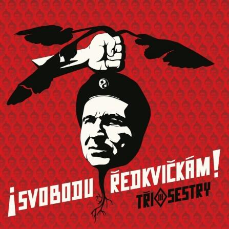 Tři Sestry - Svobodu Ředkvičkám! LP