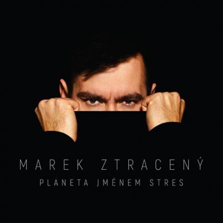 Marek Ztracený - Planeta jménem stres CD