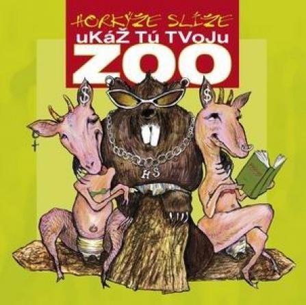 Horýže Slíže - Ukáž Tú Tvoju ZOO CD