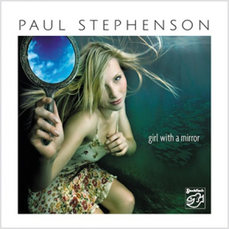 Paul Stephenson - Girl With A Mirror - SACD/CD