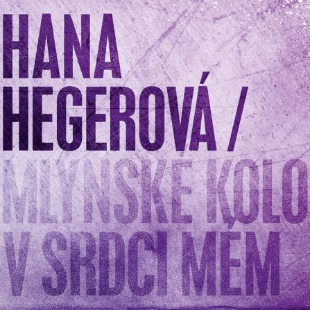 Hana Hegerová - Mlýnské kolo v srdci mém CD