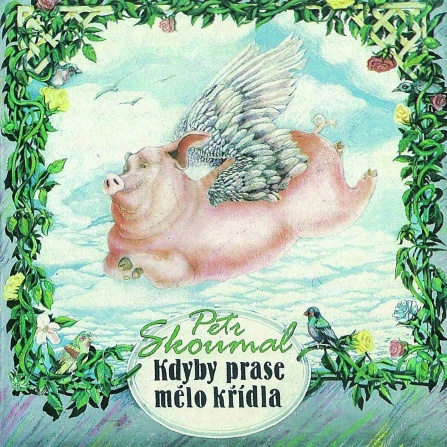 Petr Skoumal - Kdyby prase mělo křídla CD