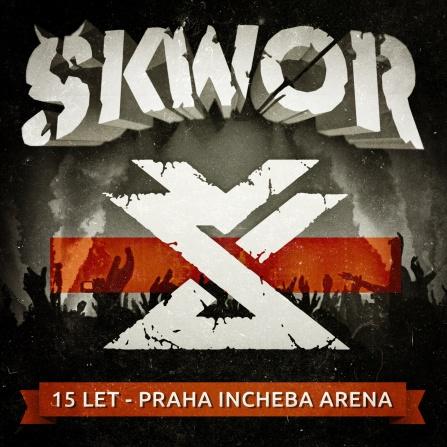 Škwor - 15 let - Praha Incheba Arena CD+DVD