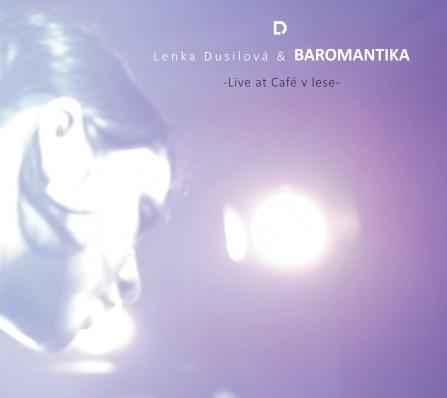 Lenka Dusilová & Baromantika - Live at Café v lese CD+DVD