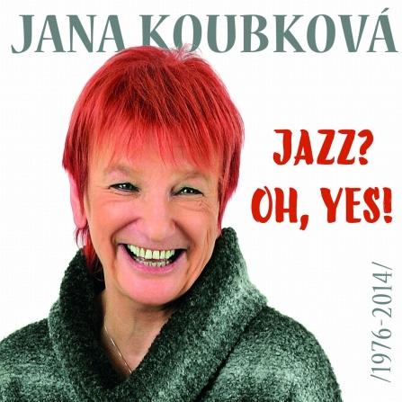 Jana Koubková - Jazz? Oh, Yes! CD (2)