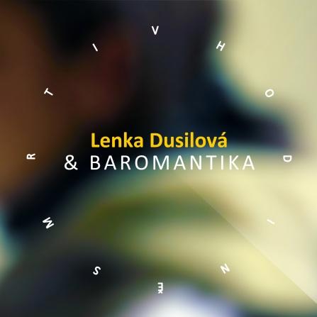 Lenka Dusilová & Baromantika - V hodině smrti CD
