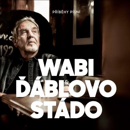 Wabi & Ďáblovo stádo - Příběhy písní CD
