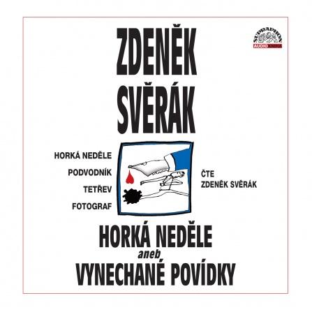 Zdeněk Svěrák - Horká neděle aneb Vynechané povídky CD (2)