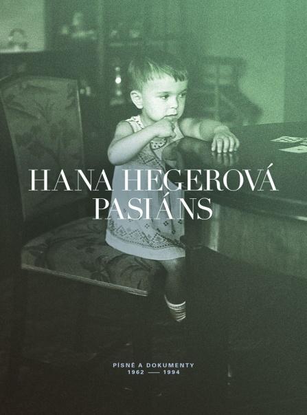 Hana Hegerová : Pasiáns (Písně a dokumenty 1962-1994)