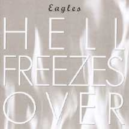 Eagles - Hell Freezes Over - Best CD