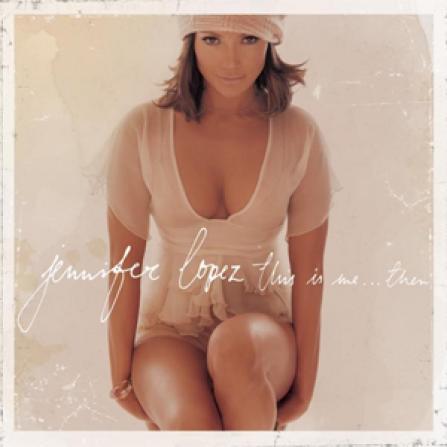 Jennifer Lopez - This is Me...Then CD